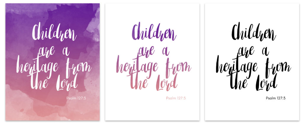 Do you have a precious heritage from GOD? I do, that's why I designed this extremely cute and stylish watercolor Children are a heritage from the Lord Free Wall Art! Display it in your home, or why not give it to someone that has or is about to have children!