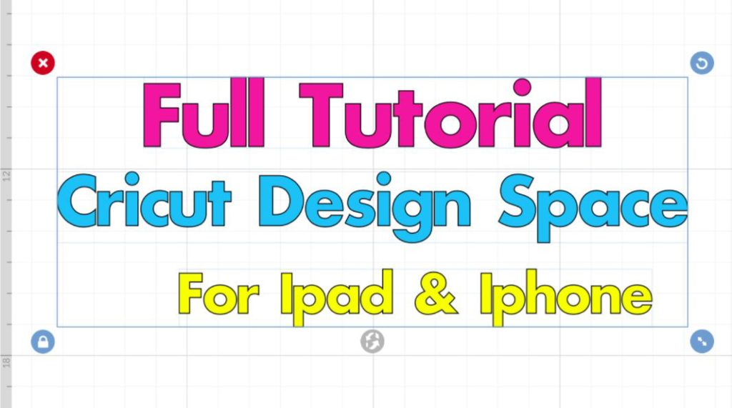 Cricut Design Space App Tutorial For Ipad and Iphone